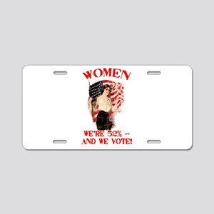 Women 52% and We Vote Aluminum License Plate