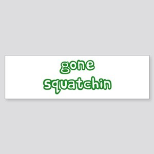GONE SQUATCHIN Sticker (Bumper)