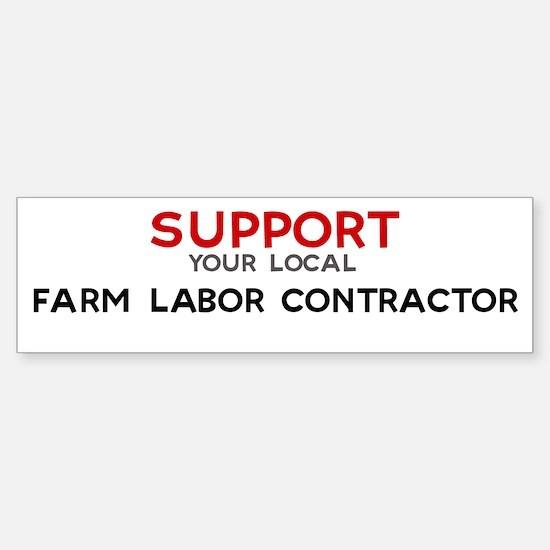 Support: FARM LABOR CONTRACT Bumper Bumper Bumper Sticker