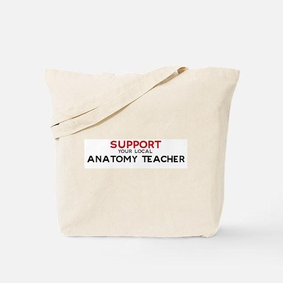 Support:  ANATOMY TEACHER Tote Bag