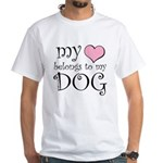 Heart Belongs to Dog White T-Shirt
