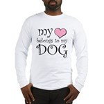 Heart Belongs to Dog Long Sleeve T-Shirt