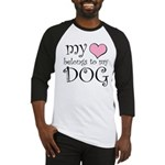Heart Belongs to Dog Baseball Jersey