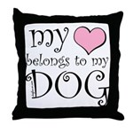 Heart Belongs to Dog Throw Pillow