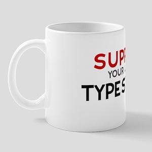 Support:  TYPESETTER Mug
