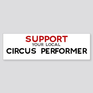 Support: CIRCUS PERFORMER Bumper Sticker
