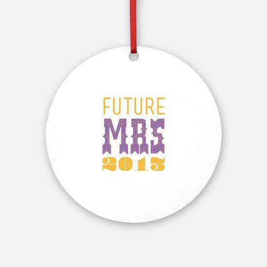 Future Mrs 2013 Bellflower Ornament (Round)