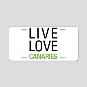 Live Love Canaries Aluminum License Plate