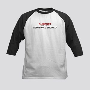 Support:  AEROSPACE ENGINEER Kids Baseball Jersey