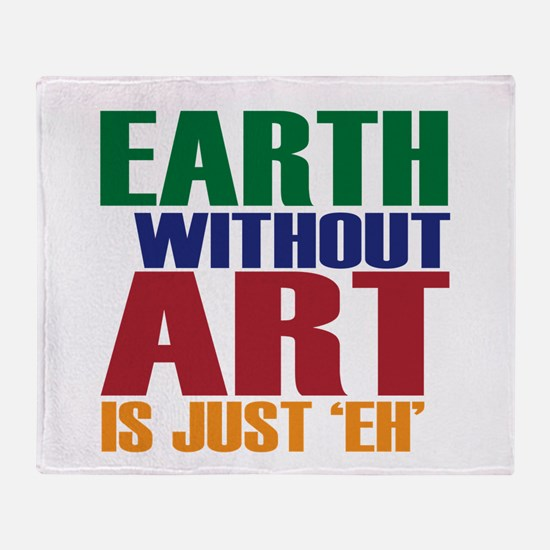 Earth Without Art Throw Blanket