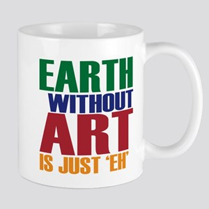 Earth Without Art Mug
