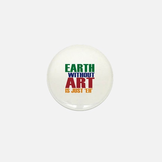 Earth Without Art Mini Button