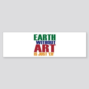 Earth Without Art Sticker (Bumper)