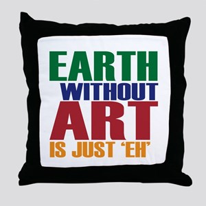 Earth Without Art Throw Pillow