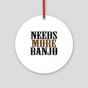 Needs More Banjo Ornament (Round)