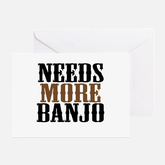 Needs More Banjo Greeting Card
