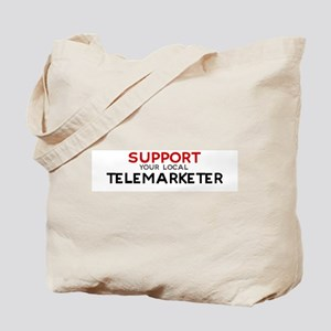 Support:  TELEMARKETER Tote Bag