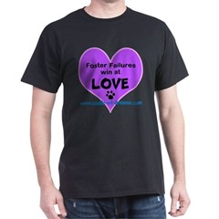 Foster Failures Win Love T-Shirt