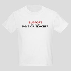 Support:  PHYSICS TEACHER Kids T-Shirt