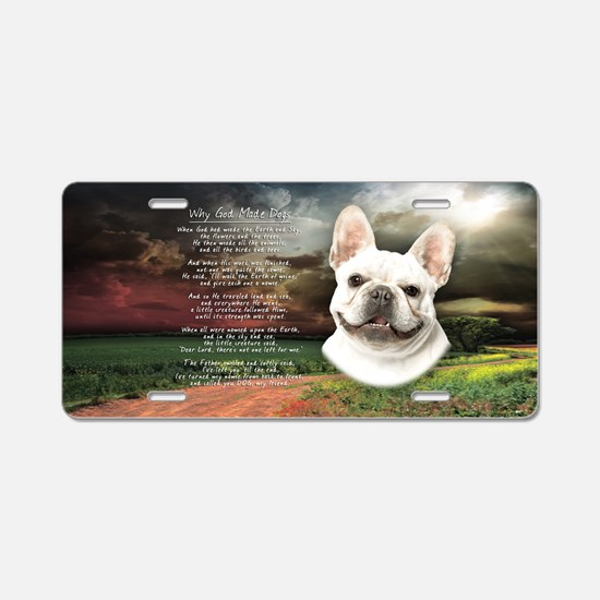 """""""Why God Made Dogs"""" French Bulldog Aluminum Licens"""