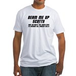 Beam Me Up Scotty Fitted T-Shirt