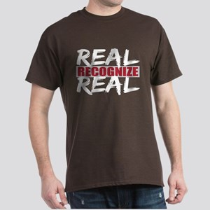 Real Recognize Real Dark T-Shirt