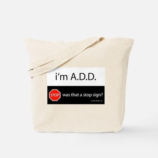 i'm A.D.D. Tote Bag