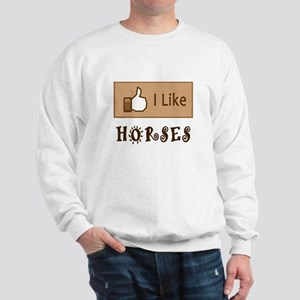 I Like Horses Sweatshirt