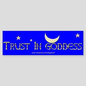 """""""Trust In Goddess"""" Bumper Sticker"""
