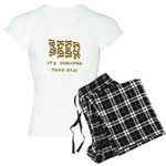 Beer, it's cheaper than gas! Women's Light Pajamas
