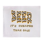 Beer, it's cheaper than gas! Throw Blanket