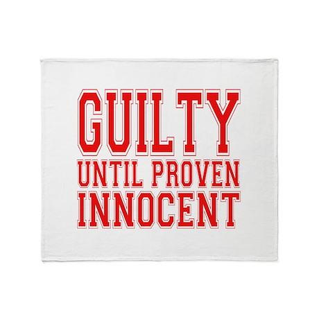 Guilty until proven innocent Throw Blanket