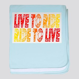 Live to Ride baby blanket