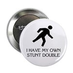My own stunt double Button