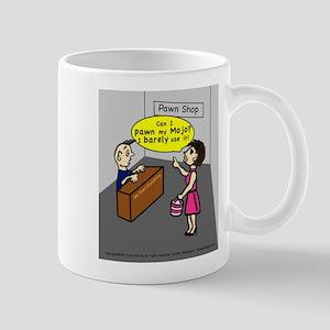 PAWN MY MOJO hilarious sarcas Mug