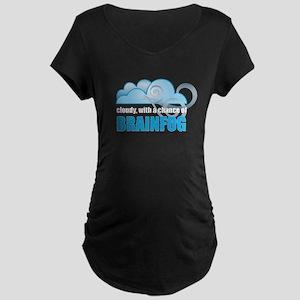 Chance of Brainfog Maternity Dark T-Shirt