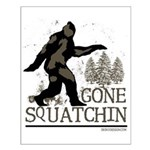 Gone Squatchin Small Poster