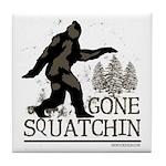 Gone Squatchin Tile Coaster