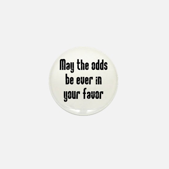 May the odds be Ever in Your Mini Button