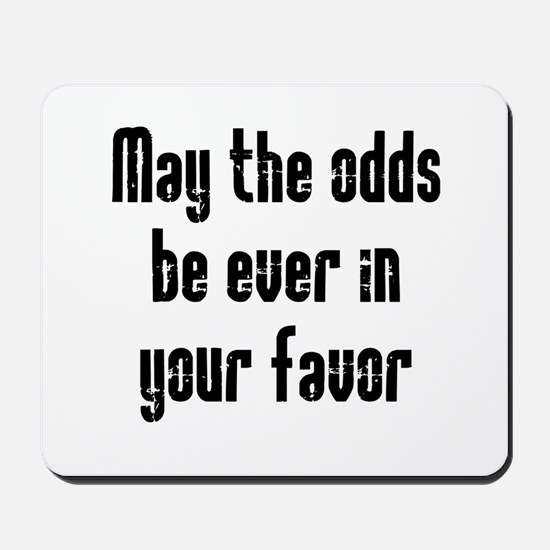May the odds be Ever in Your Mousepad