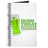 Irish Today Hungover Tomorrow Journal