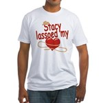 Stacy Lassoed My Heart Fitted T-Shirt
