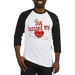 Sue Lassoed My Heart Baseball Jersey