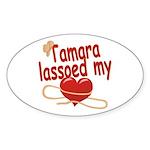 Tamara Lassoed My Heart Sticker (Oval)