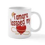 Tamara Lassoed My Heart Mug
