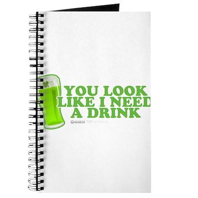 You Look Like I Need A Drink Journal