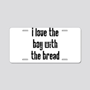I Love the Boy With the Bread Aluminum License Pla