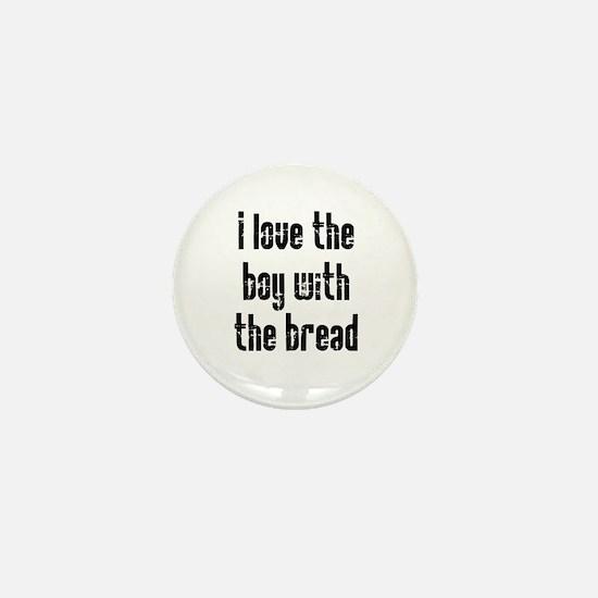 I Love the Boy With the Bread Mini Button