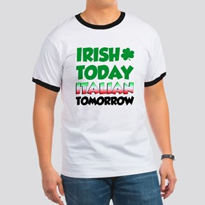 Irish Today Italian Tomorrow Ringer T