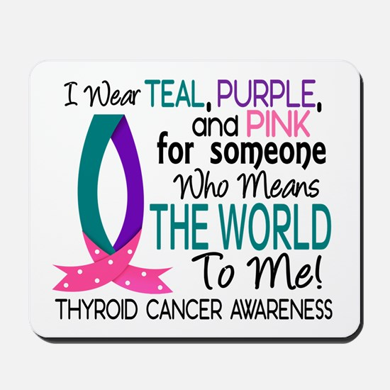 Means World To Me 1 Thyroid Cancer Shirts Mousepad